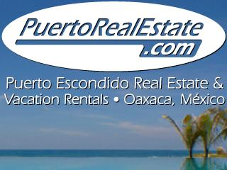Puerto Escondido Real Estate & Vacation Rentals has the best selection on the Oaxaca Pacific Coast. - Puerto Escondido Real Estate & Vacation Rentals