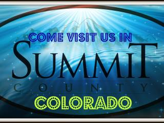 Come Visit us in Summit County! - Americana Resort Properties