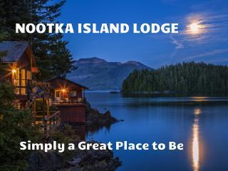 NOOTKA ISLAND LODGE, NOOTKA SOUND BRITISH COLUMBIA - Nootka Island vacation rentals