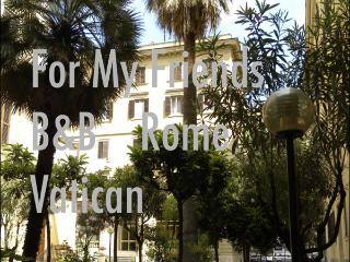 For My Friends B&B Vatican City - Rome vacation rentals
